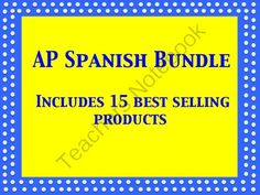 AP Spanish Bundle from Spanish Classroom on TeachersNotebook.com -  (80 pages)  - This bundle contains 15 of my best selling AP Spanish products. Save $20.00!