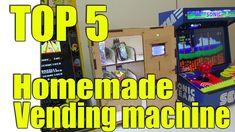 Top 5 Homemade Vending machine