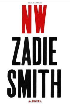 NW // A Novel: Zadie Smith