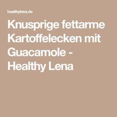 Knusprige fettarme Kartoffelecken mit Guacamole - Healthy Lena