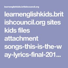 learnenglishkids.britishcouncil.org sites kids files attachment songs-this-is-the-way-lyrics-final-2012-06-05.pdf
