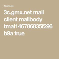 3c.gmx.net mail client mailbody tmai146786835f296b9a true