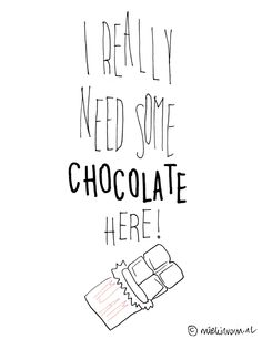 I really need some chocolate here! Chocolate Pictures, I Love Chocolate, Chocolate Lovers, Cute Quotes, Happy Quotes, Words Quotes, Sayings, Funny Chocolate Quotes, Dessert Quotes