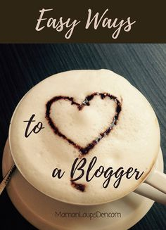 Easy Ways to love a blogger