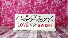 Candy Buffet Love Is So Sweet Reception Sign by OurHobbyToYourHome