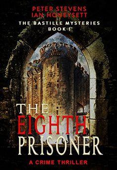 The Eighth Prisoner: A Crime Thriller (The Bastille Myste... https://www.amazon.com/dp/B00O7WMUZU/ref=cm_sw_r_pi_awdb_x_D1a8zbZEEWHMS