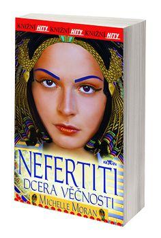 Nefertiti - Dcera věčnosti - Michelle Moran #alpress #bestseller #egypt #nefertiti #michellemoran #knihy #paperback