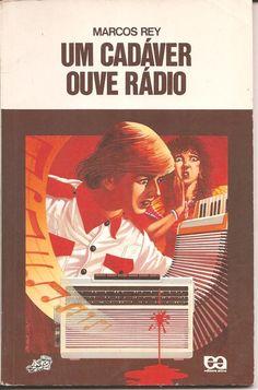 Um Cadáver Ouve Rádio, Marcos Rey | 40 livros que vão fazer você morrer de saudades da infância                                                                                                                                                     Mais
