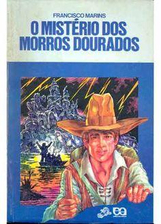 O Mistério dos Morros Dourados - Francisco Marins