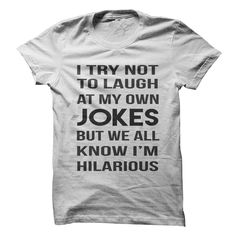 I'm Hilarious T-Shirt from Gnarly Tees. Shop more products from Gnarly Tees on Wanelo. Funny Quotes, Funny Memes, Hilarious, Jokes, Funny Laugh, Life Quotes, Cool Shirts, Funny Shirts, Tee Shirts