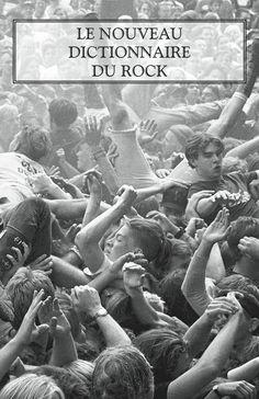 LE NOUVEAU DICTIONNAIRE DU ROCK  de Michka ASSAYAS.   Ce Nouveau Dictionnaire du rock représente la plus vaste somme de connaissances jamais réunie à ce jour sur la musique rock au sens large.
