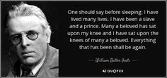 quote-one-should-say-before-sleeping-i-have-lived-many-lives-i-have-been-a-slave-and-a-prince-william-butler-yeats-41-72-24.jpg (850×400)