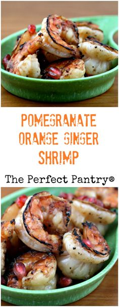 Pomegranate-orange-ginger shrimp: a sweet and delicious appetizer for ...