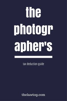 Photography Tax Deduction Guide