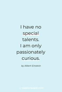 ✰ Explore 22 amazing quotes about passion! Like I have no special talents. I am only passionately curious. A quote by Albert Einstein. Click through to explore all quotes for success & words to live by. Find your purpose in life. Truth Quotes, Words Quotes, Bible Quotes, Quotes On Art, Quotes About Life, I Am Quotes, Find Quotes, Sayings, Wisdom Quotes