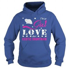 This girl love her Exotic Shorthair T-Shirts, Hoodies (38.99$ ==► Order Here!)