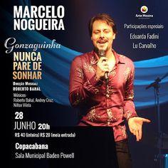 """Agenda Cultural RJ: Show """"NUNCA PARE DE SONHAR"""" - Marcelo Nogueira can..."""