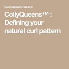 CoilyQueens™ : Defining your natural curl pattern