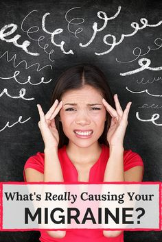 Learn the real reasons behind your migraine headaches and how to get rid of them naturally!