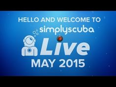 ▶ Simply Scuba LIVE - May 2015 - YouTube. Bit of babble till 1.20min mark. Gives news about world animal protection and scuba gear/equipment.