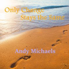 Only Change Stays the Same, an album by Andy Michaels on Spotify Spotify Playlist, Change, Album, Songs, Movies, Movie Posters, Film Poster, Films, Popcorn Posters