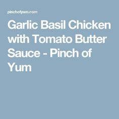Garlic Basil Chicken with Tomato Butter Sauce - Pinch of Yum