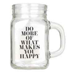 Make You Happy Minimal Motivational Quote Mason Jar - diy cyo customize create your own personalize