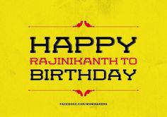"""Happy Rajnikanth to Birthday"""