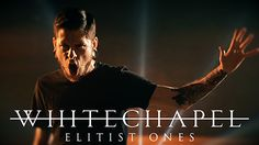 """Whitechapel launches new video for """"Elitist Ones"""" 