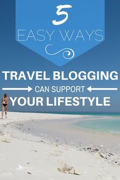 5 Easy Ways That Travel Blogging Can Support Your Lifestyle (http://www.goatsontheroad.com/5-easy-ways-travel-blogging-can-support-lifestyle/?utm_content=buffer85f50&utm_medium=social&utm_source=pinterest.com&utm_campaign=buffer):