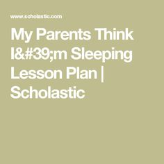 My Parents Think I'm Sleeping Lesson Plan | Scholastic