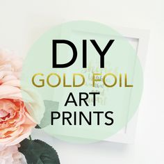 DIY Gold Foil Art Prints at Maggie Holmes blog... including a tutorial for using the Heidi Swapp Minc Foil Applicator