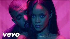 Rihanna -  Work (Explicit) Feat. Drake (Video Official)