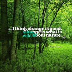 Fred Pearce, Science journalist, researcher, and author welcomes change in nature. Change Is Good, Author, Science, Nature, Naturaleza, Writers, Nature Illustration, Off Grid, Natural