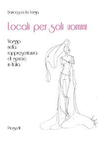 """L'Italia è troppo spesso """"un Locale per soli Uomini"""". Rappresentanza femminile di genere: perché le donne sono ancora escluse? """"Locali per soli uomini"""" ci aiuta a fare chiarezza. Da non perdere l'opera di Francesca la Forgia http://www.ilsitodelledonne.it/?p=15505"""