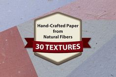 Handcrafted Paper - 30 Textures by Blue Line Design on @creativemarket