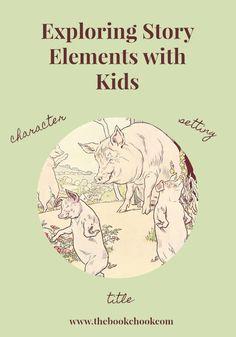 Exploring Story Elements with Kids Story Elements, Literacy Skills, Nooks, Storytelling, Exploring, Writing, Reading, Kids, Children