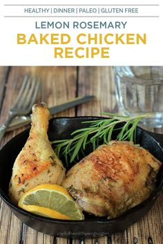 Lemon Rosemary Baked Chicken is an easy and delicious weeknight meal full of citrus and herbs. This healthy dinner is on the table in less than an hour! #chickenrecipes #easyrecipes #chicken