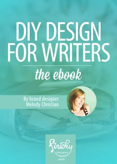 DIY Design for Writers - a free ebook by Melody of Finicky Designs