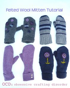 ocd: obsessive crafting disorder: Tutorial: felted mittens from recycled wool sweaters