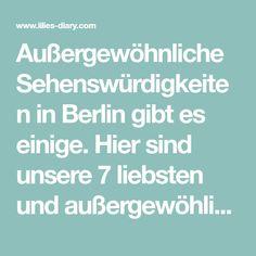 Außergewöhnliche Sehenswürdigkeiten in Berlin gibt es einige. Hier sind unsere 7 liebsten und außergewöhlichsten Orte, die ihr in Berlin sehen müsst!