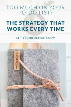 The Creative's To Do List - Here's a strategy that has helped me move from that frustrating place of having too much to do (or way too many ideas) to actually moving forward and DOING them. It's so simple, but it really works! (Plus a FREE workbook for you!) @ littlegirldesigns.com
