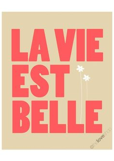 LA VIE EST BELLE - LIFE IS BEAUTIFUL, Deluxe 8x10 inch Print by theloveshop on Etsy