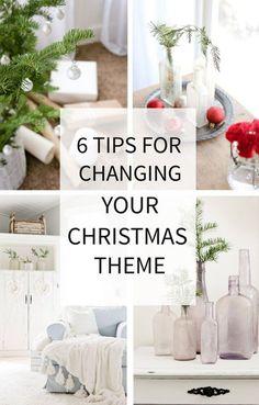 6 Tips for Changing your Christmas Decor Theme