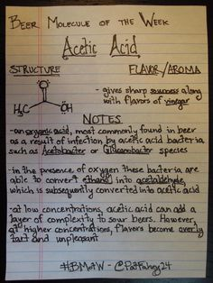 Acetic Acid-an organic acid with sour/vinegar flavors commonly found in Flanders Red Ales