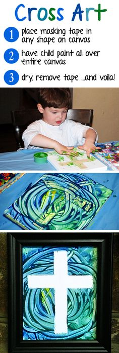 Cross Art - easy painting project for small children.  Place Masking Tape (in any shape) onto a canvas.  Let kids get messy as they fill the entire canvas with color!  Once dry, carefully peel tape away to reveal the masterpiece!...would like to do this with the boys and with a peace sign