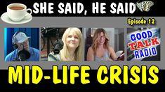 "Mid-Life Crisis, Empty Nest and Love Child, ""She Said, He Said"", on Good..."