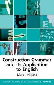 Construction grammar and its application to English / Martin Hilpert - Edinburgh : Edinburgh University Press, cop. 2014