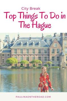 What to do in The Hague (Netherlands)? A selection of best things to do during your city break to the Den Haag, Holland's capital including beaches, hotels, shopping, surfing, museums & Map   #holland #netherlands #scheveningen #denhaag #europe #thehague