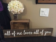 Hey, I found this really awesome Etsy listing at https://www.etsy.com/listing/469263078/pallet-sign-large-all-of-me-loves-all-of